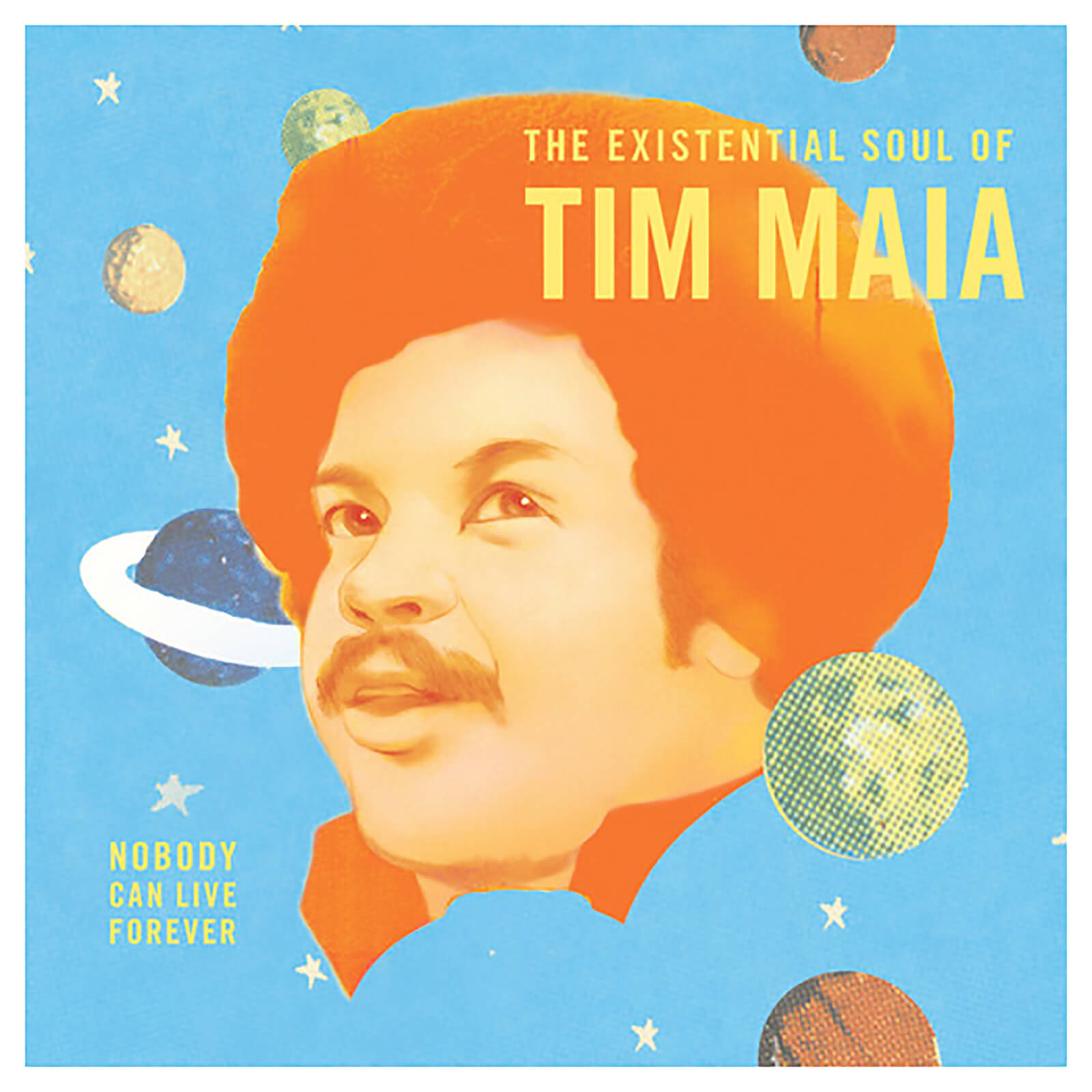 Tim Maia - Nobody Can Live Forever: The Existential Soul - Vinyl