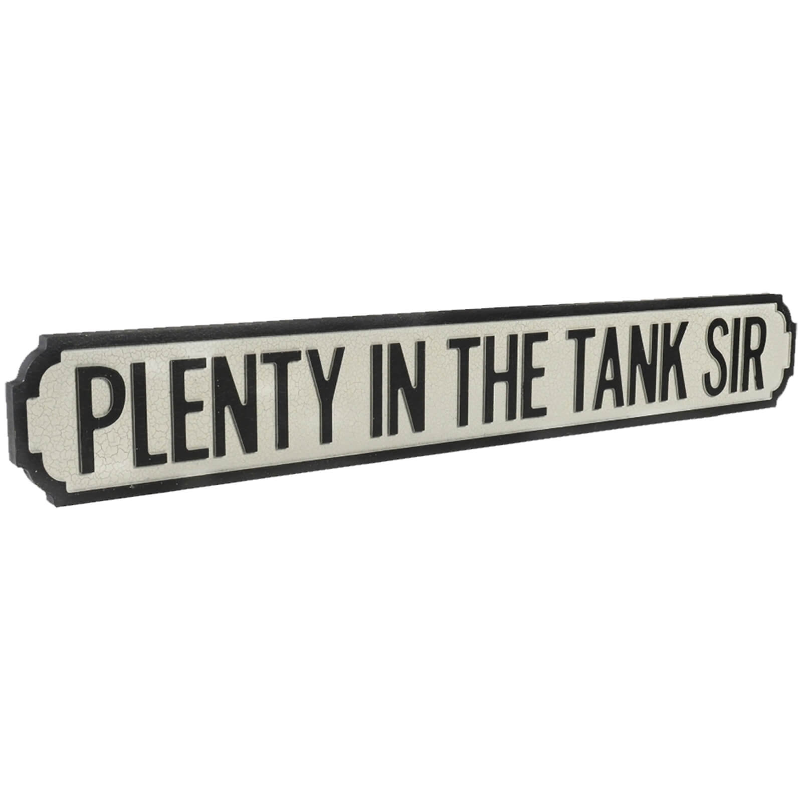 Shh Interiors Plenty in the Tank Sir Street Sign