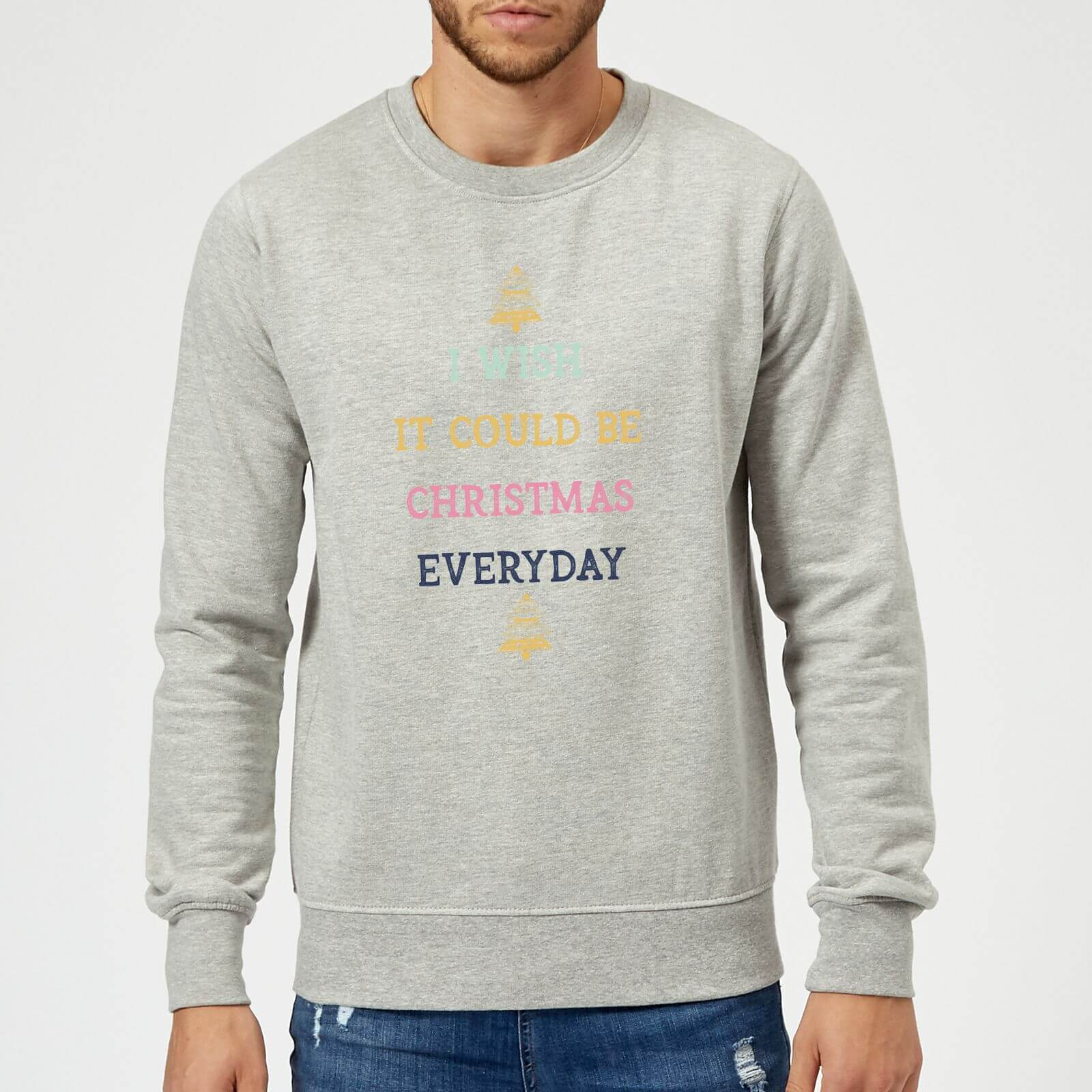 I Wish It Could Be Christmas Everyday Christmas Sweatshirt - Grey ...
