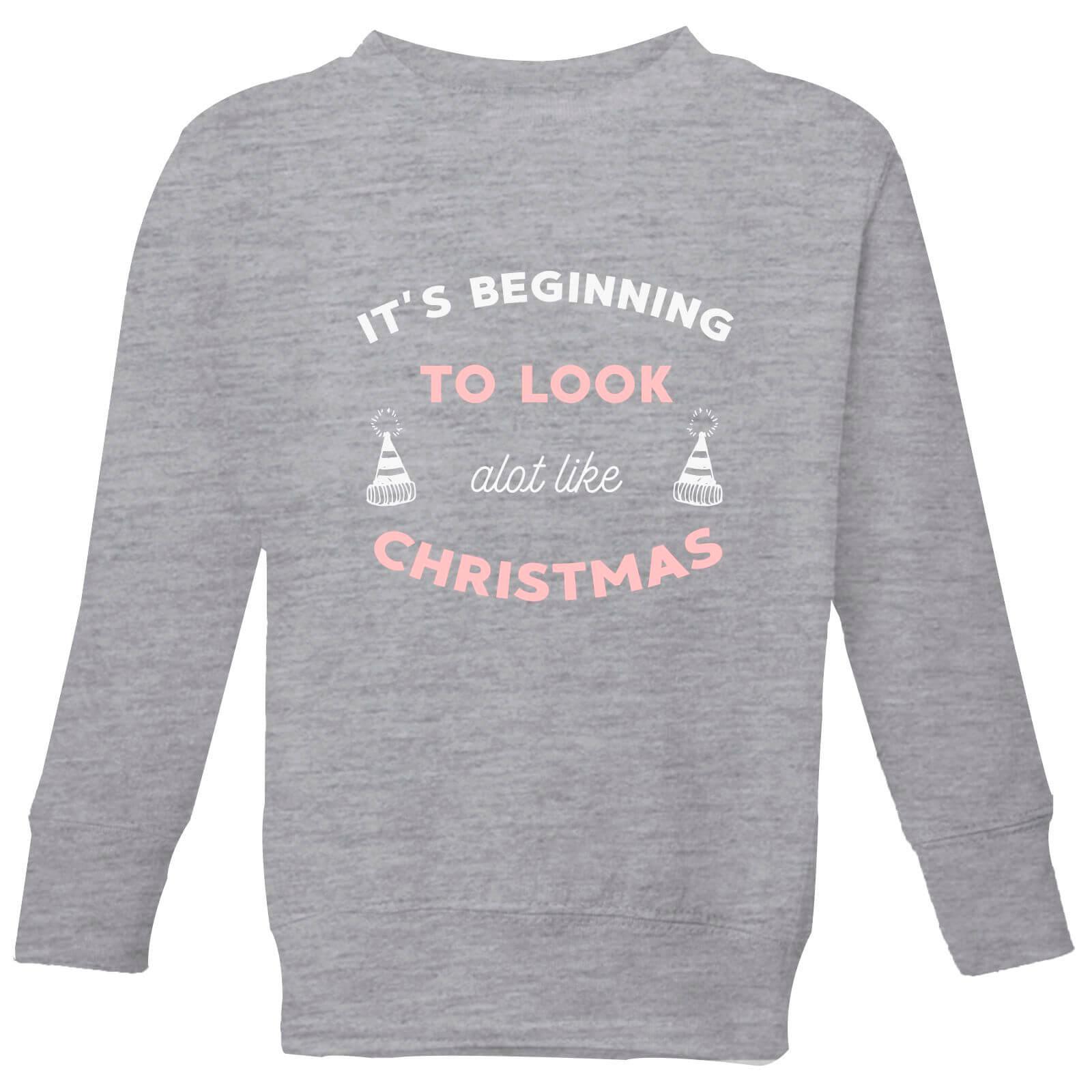 Its Beginning To Look Alot Like Christmas.It S Beginning To Look A Lot Like Christmas Kids Christmas Sweatshirt Grey