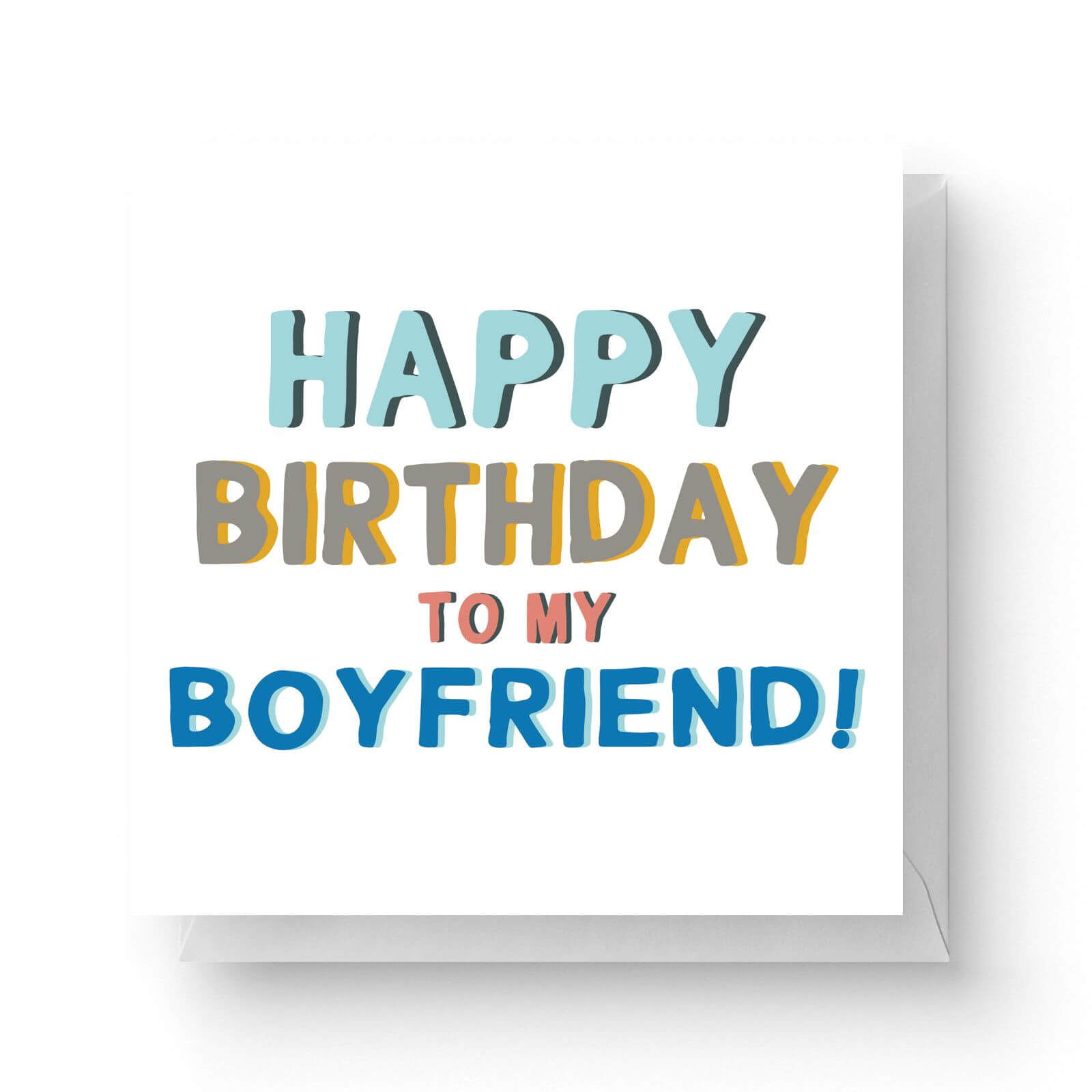 Happy Birthday To My Boyfriend Square Greetings Card (14 8cm x 14 8cm)