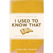 I Used to Know That: Stuff You Forgot From School (Paperback)
