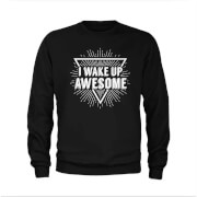 I Wake Up Awesome Slogan Sweatshirt - Black