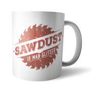 Sawdust Is Man Glitter Mug