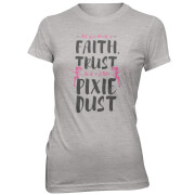 Faith Trust And A Little Pixie Dust Women's Grey T-Shirt