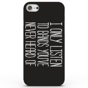 I Only Listen to Bands You've Never Heard of Phone Case for iPhone & Android - 3 Colours