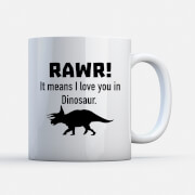 Rawr! It Means I Love You In Dinosaur Mug