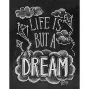 Affiche Imprimée Life Is But A Dream - Lily & Val