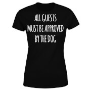 All Guests Must Be Approved By The Dog Women's T-Shirt - Black