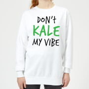 Dont Kale my Vibe Women's Sweatshirt - White