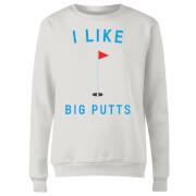 I Like Big Putts Women's Sweatshirt - White