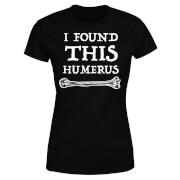 I Found This Humerus Women's T-shirt - Black