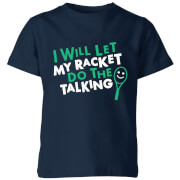 I will let my Racket do the Talking Kids' T-Shirt - Navy