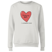 You Are In My Heart...In The Friendzone Women's Sweatshirt - White