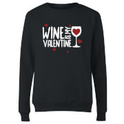 Wine Is My Valentine Women's Sweatshirt - Black