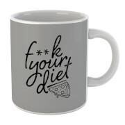 F**k Your Diet Mug
