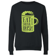 Eat, Drink And Be Irish Women's Sweatshirt - Black