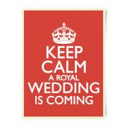 Keep Calm Wedding Coming Art Print