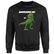 Bantersaurus Rex Sweatshirt - Black