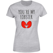 Be My Pretty You're My Lobster Women's T-Shirt - Grey