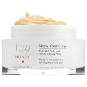 Hey HoneyShow Your Glow