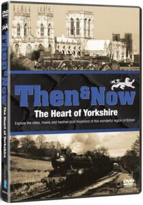 Great Britain Then & Now - The  Heart Of Yorkshire