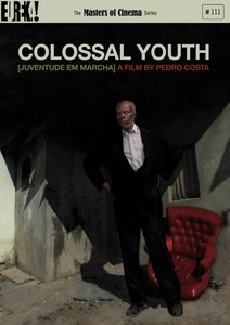 Colossal Youth (Masters of Cinema)