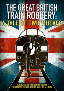 The Great Train Robbery: A Tale of Two Thieves