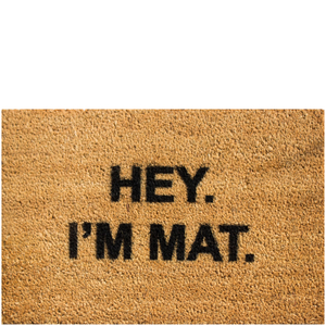 Hey I'm Mat Doormat