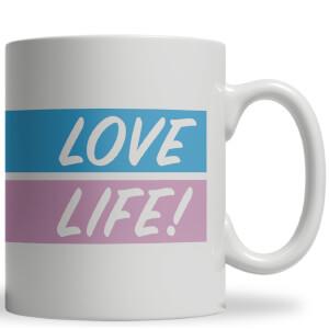 Tasse Love Life!