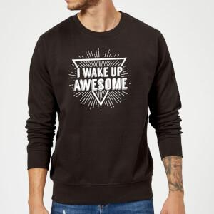 I Wake Up Awesome Slogan Sweatshirt - Schwarz