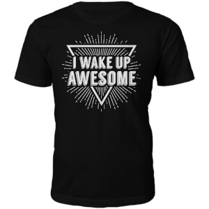 I Wake Up Awesome Slogan T-Shirt - Black