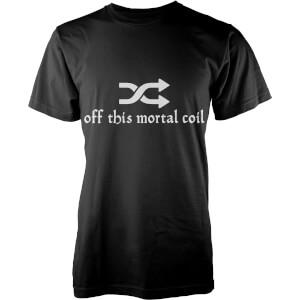Shuffle Off This Mortal Coil T-Shirt - Black