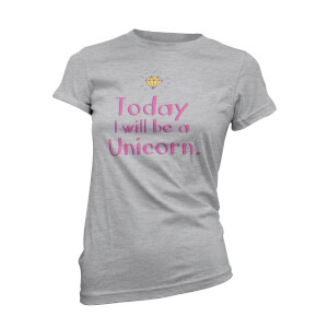 T-Shirt Today I Will Be A Unicorn -Gris