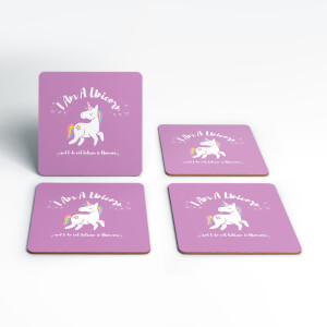 I Am A Unicorn And I Don't Believe In Humans Coasters