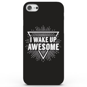 I Wake Up Awesome Phone Case for iPhone & Android - 3 Colours
