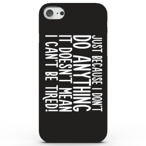Coque iPhone & Android Don't Do Anything - 3 Couleurs