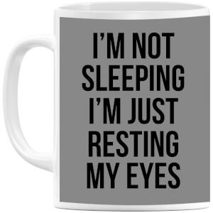 Im not Sleeping Im Resting my Eyes Mug