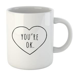 "Taza ""You're Ok"""