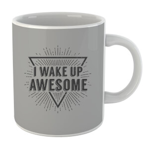 I Wake up Awesome Mug