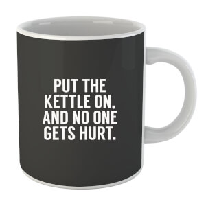 "Taza ""Put The Kettle On And No One Gets Hurt"""