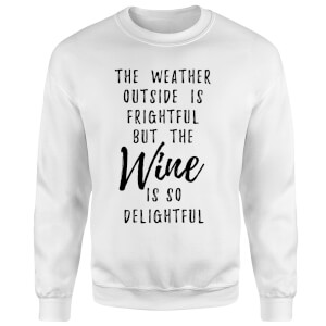 Wine Is So Delightful Sweatshirt - White