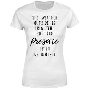 Prosecco Is So Delightful Women's T-Shirt - White