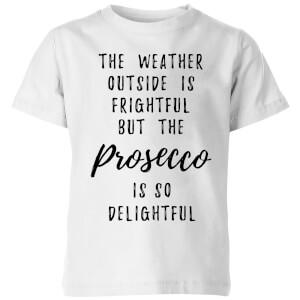 Prosecco Is So Delightful Kids' T-Shirt - White