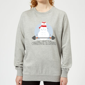 All I Want For Christmas Is Gains Women's Sweatshirt - Grey