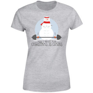 All I Want For Christmas Is Gains Women's T-Shirt - Grey
