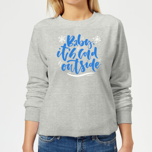 Baby It's Cold Outside Frauen Sweatshirt - Grau