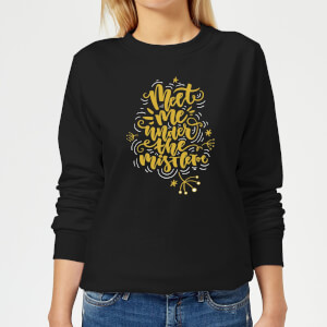 Meet Me Under The Mistletoe Women's Sweatshirt - Black