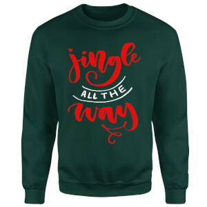 Jingle all the Way Sweatshirt - Forest Green