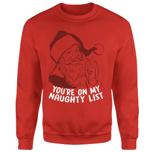 You're On My Naughty List Sweatshirt - Red